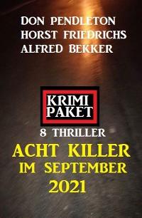Cover Acht Killer im September 2021: Krimi Paket 8 Thriller