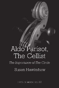 Cover Aldo Parisot, The Cellist