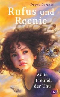 Cover Rufus und Reenie – Mein Freund, der Uhu