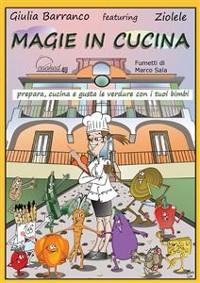 Cover Magie in cucina - prepara, cucina e gusta le verdure con i tuoi bimbi
