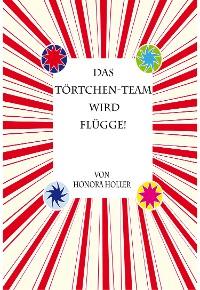 Cover Das Törtchen-Team wird flügge!