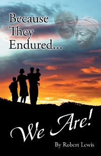 Cover Because They Endured . . . We Are!