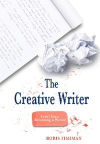 Cover The Creative Writer, Level Four: Becoming A Writer (The Creative Writer)