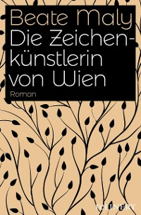 Cover Die Zeichenkünstlerin von Wien