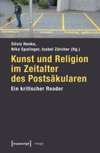 Cover Kunst und Religion im Zeitalter des Postsäkularen