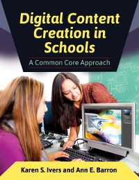 Cover Digital Content Creation in Schools: A Common Core Approach