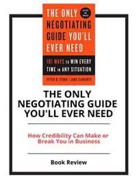 Cover The Only Negotiating Guide You'll Ever Need