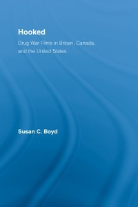Cover Hooked: Drug War Films in Britain, Canada, and the U.S.
