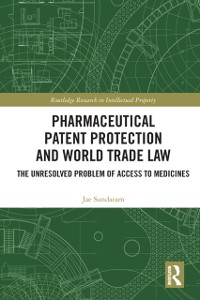 Cover Pharmaceutical Patent Protection and World Trade Law