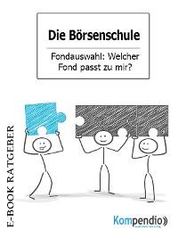 Cover Die Börsenschule: Fondauswahl