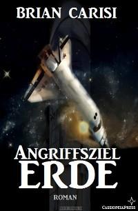 Cover Angriffsziel Erde (Science Fiction Abenteuer)