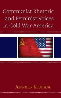 Cover Communist Rhetoric and Feminist Voices in Cold War America