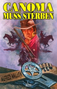 Cover Texas Ranger 02: Canoma muss sterben