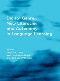 Cover Digital Genres, New Literacies and Autonomy in Language Learning