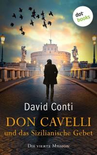 Cover Don Cavelli und das Sizilianische Gebet: Die vierte Mission