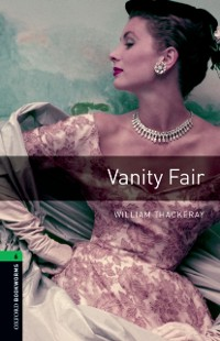 Cover Vanity Fair Level 6 Oxford Bookworms Library