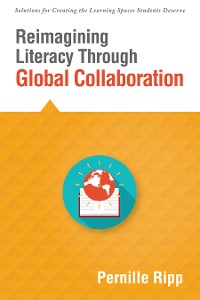 Cover Reimagining Literacy Through Global Collaboration