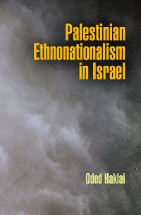 Cover Palestinian Ethnonationalism in Israel