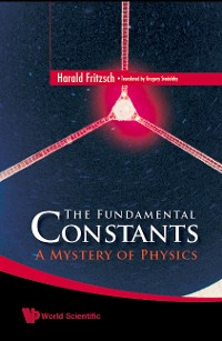 Cover Fundamental Constants, The: A Mystery Of Physics