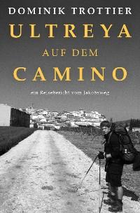Cover Ultreya auf dem Camino