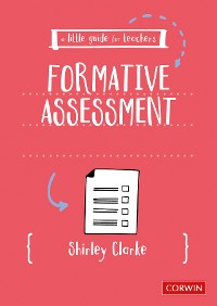 Cover A Little Guide for Teachers: Formative Assessment