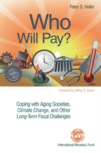 Cover Who Will Pay? Coping with Aging Societies, Climate Change, and Other Long-Term Fiscal Challenges