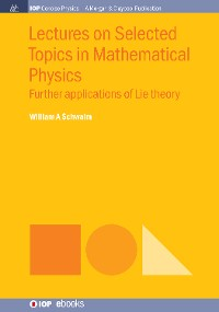 Cover Lectures on Selected Topics in Mathematical Physics
