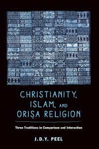 Cover Christianity, Islam, and Orisa-Religion