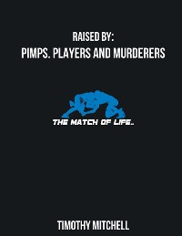 Cover Raised By  PIMPS. PLAYERS AND MURDERERS