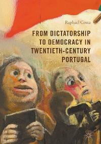 Cover From Dictatorship to Democracy in Twentieth-Century Portugal