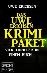 Cover Das Uwe Erichsen Krimi Paket: Vier Thriller in einem Buch
