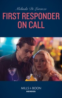 Cover First Responder On Call (Mills & Boon Heroes)