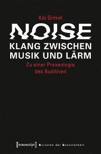 Cover Noise - Klang zwischen Musik und Lärm
