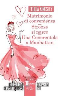 Cover Matrimonio di convenienza - Stronze si nasce - Una Cenerentola a Manhattan