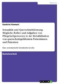 Cover Sexualität und Querschnittlähmung. Mögliche Rollen und Aufgaben von Pflegefachpersonen in der Rehabilitation von querschnittgelähmten Patientinnen und Patienten