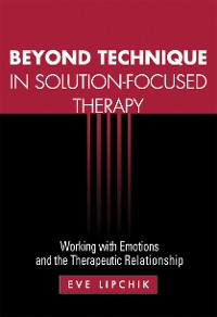 Cover Beyond Technique in Solution-Focused Therapy