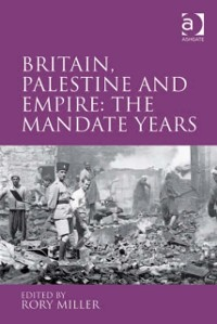 Cover Britain, Palestine and Empire: The Mandate Years