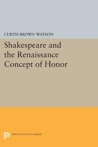 Cover Shakespeare and the Renaissance Concept of Honor