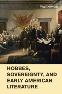 Cover Hobbes, Sovereignty, and Early American Literature