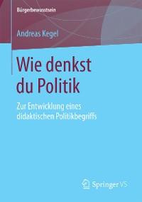 Cover Wie denkst du Politik