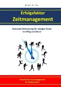 Cover Erfolgsfaktor Zeitmanagement Bewusste Zeitnutzung für  weniger Stress im Alltag und Beruf