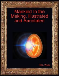 Cover Mankind In the Making, Illustrated and Annotated