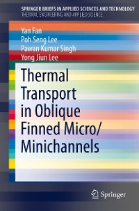 Cover Thermal Transport in Oblique Finned Micro/Minichannels