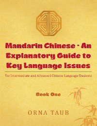 Cover Mandarin Chinese - an Explanatory Guide to Key Language Issues