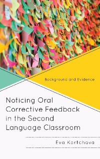 Cover Noticing Oral Corrective Feedback in the Second Language Classroom