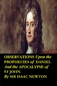 Cover Observations upon the Prophecies of Daniel and the Apocalypse of St John ( Annotated and Translated Edition)