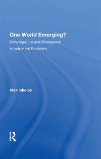 Cover One World Emerging? Convergence And Divergence In Industrial Societies