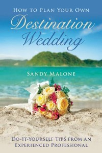 Cover How to Plan Your Own Destination Wedding