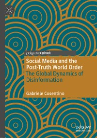 Cover Social Media and the Post-Truth World Order