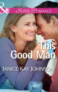 Cover This Good Man (Mills & Boon Superromance) (The Mysteries of Angel Butte, Book 5)